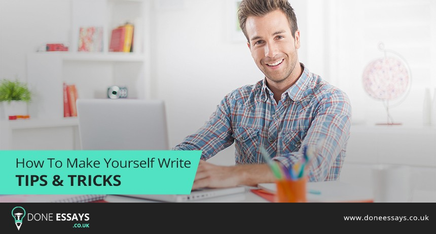 How to Make Yourself Write – Tips and Tricks